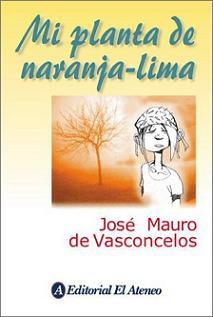 Mi planta de naranja-lima - José Mauro de Vasconcelos - Mis novelas favoritas